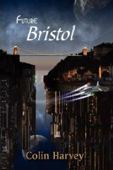 Future Bristol by Colin Harvey (ed.)